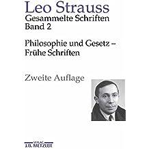 Leo Strauss: Gesammelte Schriften: Band 2: Philosophie und Gesetz – Frühe Schriften