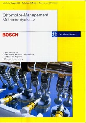 Ottomotor-Management - Motronic-Systeme: Bosch Kraftfahrzeugtechnik - Systemübersichten - Elektronische Steuerung und Regelung - Elektronische Diagnose - Steuergeräteentwicklung