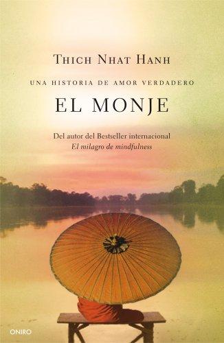 El monje: Una historia de amor verdadero por Thich Nhat Hanh