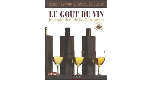 le got du vin le grand livre de la dgustation
