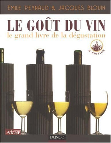 Le Got du vin : Le grand livre de la dgustation