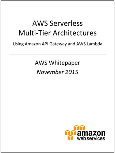AWS Serverless Multi-Tier Architectures (AWS Whitepaper) (English Edition)