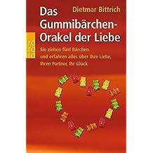 Das Gummibärchen-Orakel der Liebe: Sie ziehen fünf Bärchen und erfahren alles über Ihre Liebe, Ihren Partner, Ihr Glück