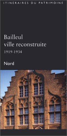Bailleul ville reconstruite, 1919-1934, Nord (Itinéraires du patrimoine)