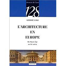 L'architecture en Europe : Du Moyen Âge au XXe siècle