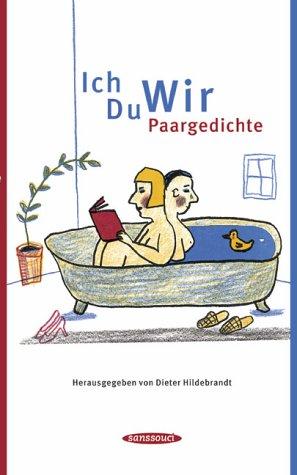 Ich Du Wir: Paargedichte (Hildebrandt Poster)