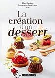 La création d'un dessert...