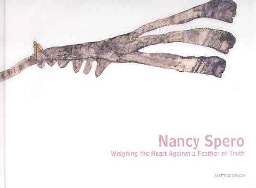 Nancy Spero: Weighing the Heart Against a Feather of Thruth