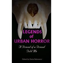 Legends of Urban Horror: A Friend of a Friend Told Me by Sean Keller (2012-11-30)