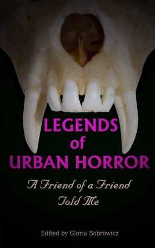 Legends of Urban Horror: A Friend of a Friend Told Me by Sean Keller (2012-11-30)