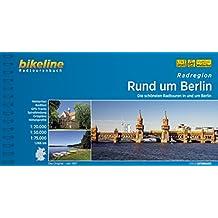 Radregion Rund um Berlin: Die schönsten Radtouren in und um Berlin, 1089 km, Radtourenbuch 1 : 20 000, 1 : 50 000, 1 : 75 000, GPS-Tracks Download, wetterfest/reißfest