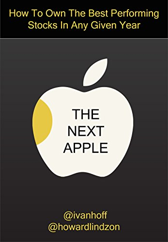 The Next Apple: How To Own The Best Performing Stocks In Any Given Year (English Edition) (Stock Apple)