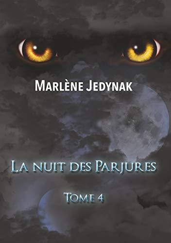 La nuit des Parjures (Le cycle des Loups Garous t. 4) par Marlène Jedynak