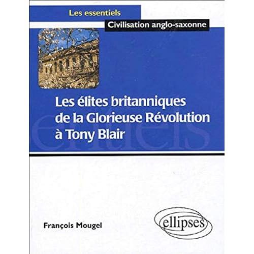 Les élites britanniques de la glorieuse révolution à Tony Blair (1688-2005)
