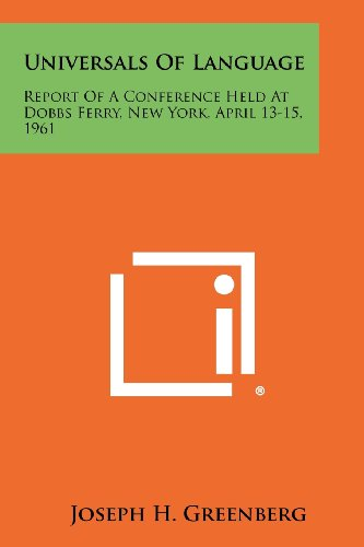 Universals of Language: Report of a Conference Held at Dobbs Ferry, New York, April 13-15, 1961