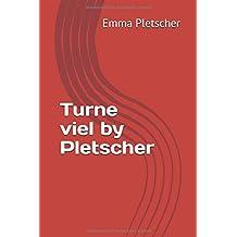 Turne viel by Pletscher
