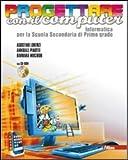 Progettare con il computer. Per la Scuola media. Con CD-ROM