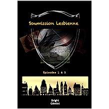 Soumission Lesbienne: Épisodes 1 à 5