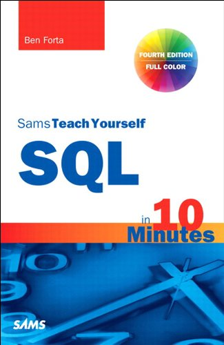 SQL in 10 Minutes, Sams Teach Yourself: Sams Teac Your SQL 10 Minu _4 (English Edition) por Ben Forta