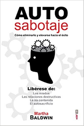 Autosabotaje/ Self-Sabotage por Martha Baldwin