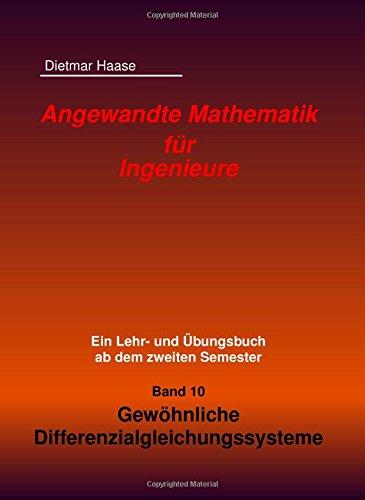 Angewandte Mathematik fuer Ingenieure: Band 10: Gewoehnliche Differenzialgleichungssysteme