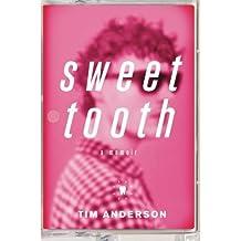 Sweet Tooth: A Memoir