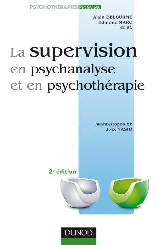 La supervision en psychanalyse et en psychothérapie 2e ed. par Alain Delourme, Edmond Marc