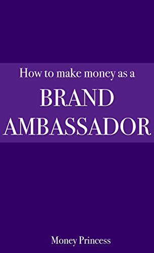 how-to-make-money-as-a-brand-ambassador-the-making-money-series-book-1-english-edition