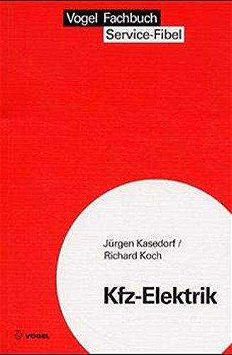 Kfz-Elektrik: Eine Einführung in die Kraftfahrzeug-Elektrik