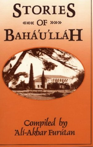Stories of Baha'u'llah por A. Furutan