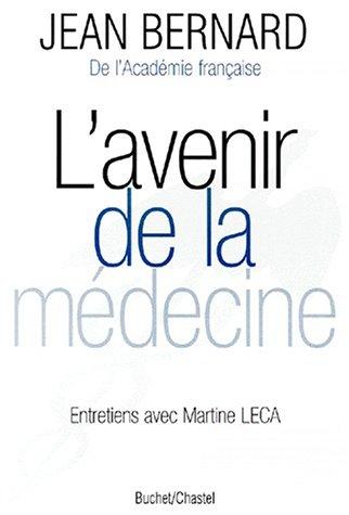 L'avenir de la médecine : Entretiens avec Martine Leca