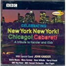 Celebrating New York, New York! Chicago! Cabaret. A Tribute to Kander and Ebb