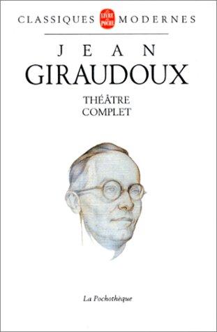 Théâtre complet par Jean Giraudoux