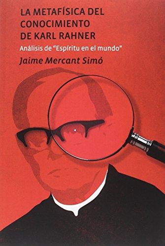 Metafísica del conocimiento de Karl Rahner,La (Tesis)