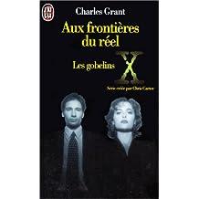 X Files. Aux frontières du réel. 1, Les gobelins