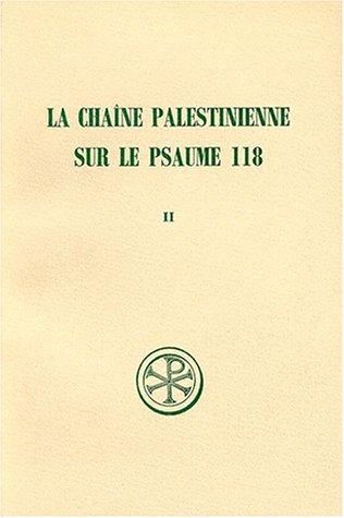 Chaine Palestinienne Sur Le Psaume 118, Tome 2 par Marguerite Harl
