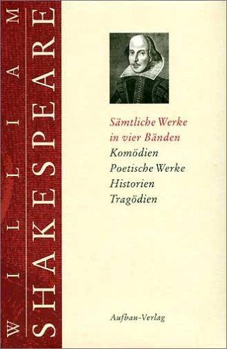 Sämtliche Werke in vier Bänden: (Band 1: Komödien. Band 2: Komödien. Poetische Werke. Band 3: Historien. Band 4: Tragödien)
