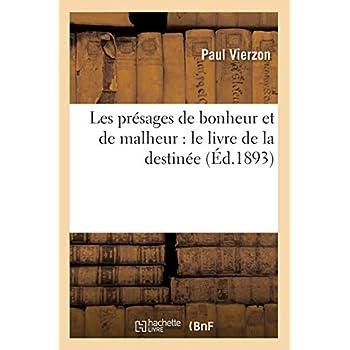 Les présages de bonheur et de malheur : le livre de la destinée (Éd.1893)