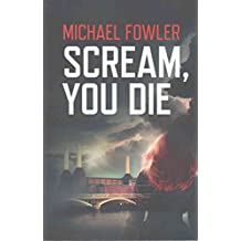 [(Scream, You Die)] [By (author) Michael Fowler] published on (December, 2015)