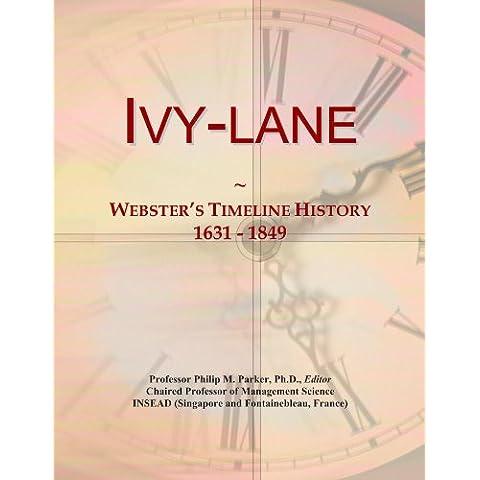 Ivy-lane: Webster's Timeline History, 1631 - 1849