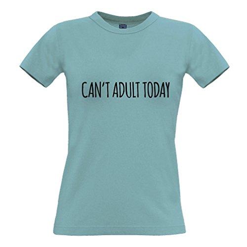 Kann nicht Adult Heute lustiger Slogan Kühle Childish Dumme Jugend Junge Frauen T-Shirt Sky Blue