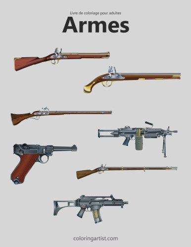 Livre de coloriage pour adultes Armes 1: Volume 1 par Nick Snels
