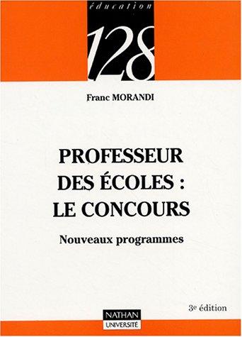Professeur des écoles : le concours : Nouveaux programmes par Franc Morandi, René La Borderie