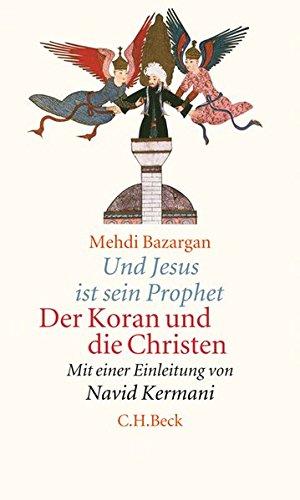 Und Jesus ist sein Prophet: Der Koran und die Christen