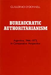 Bureaucratic Authoritarianism: Argentina 1966-1973 in Comparative Perspective