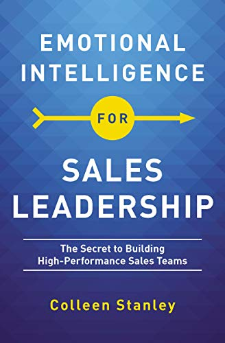 Emotional Intelligence for Sales Leadership: The Secret to Building High-Performance Sales Teams