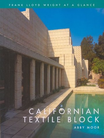 Californian Textile Block: Frank Lloyd Wright at a Glance Frank Lloyd Wright Textile-block