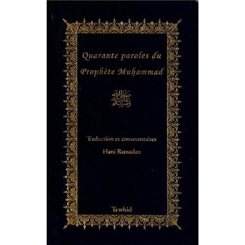 Quarante paroles du prophète Muhammad : Traduction et commentaires