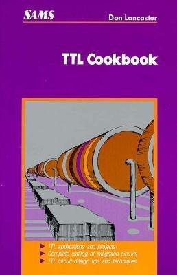 [( TTL Cookbook By Lancaster, Don ( Author ) Paperback Mar - 1974)] Paperback