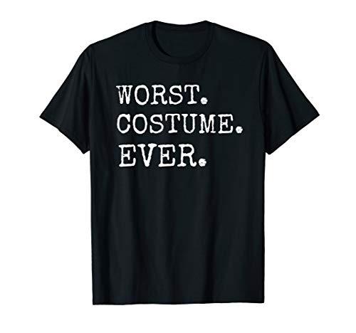 Schlechtestes Kostüm Ever Halloween Grusel Spruch Geschenk T-Shirt (Lustige Halloween-friedhof Sprüche)